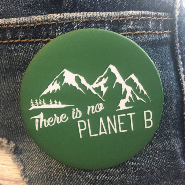 'There's No Planet B' Button