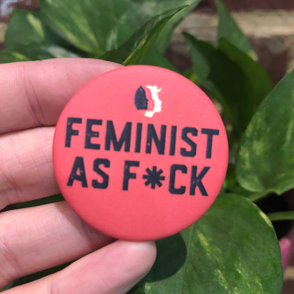 Feminist As F*ck Button