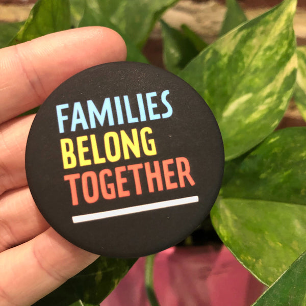 Families Belong Together Button