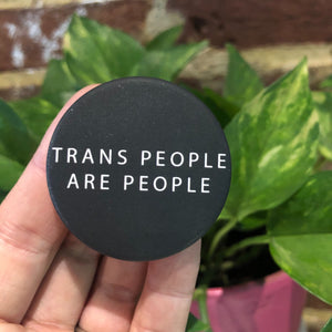 Trans People Are People Button