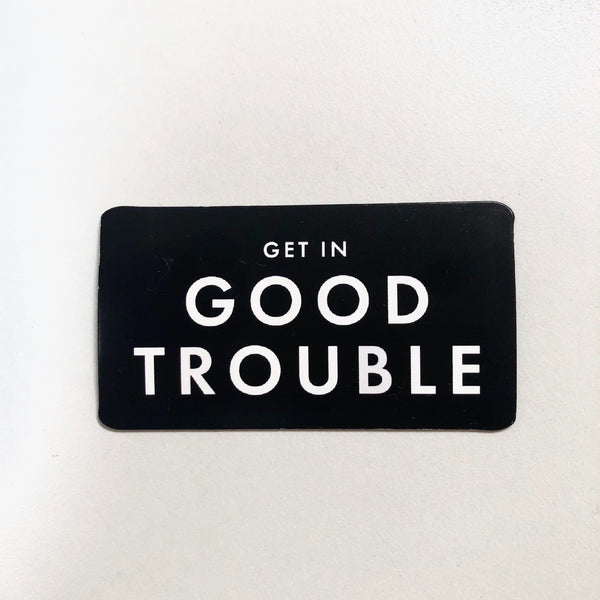 Get In Good Trouble Magnet