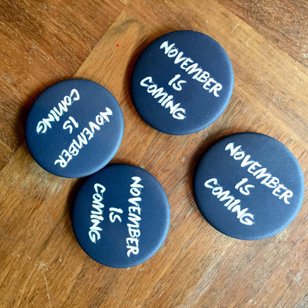 'November Is Coming' Button