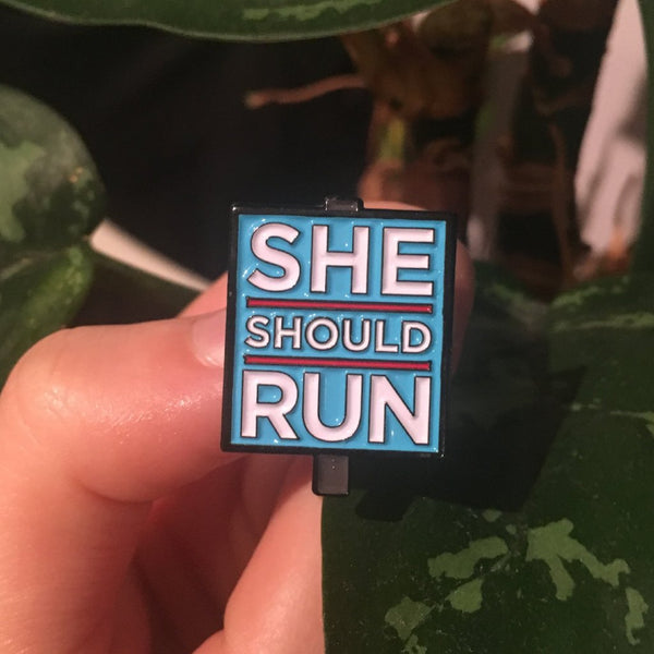 """She Should Run"" pin"