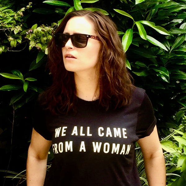 We All Came From A Woman Unisex Tee