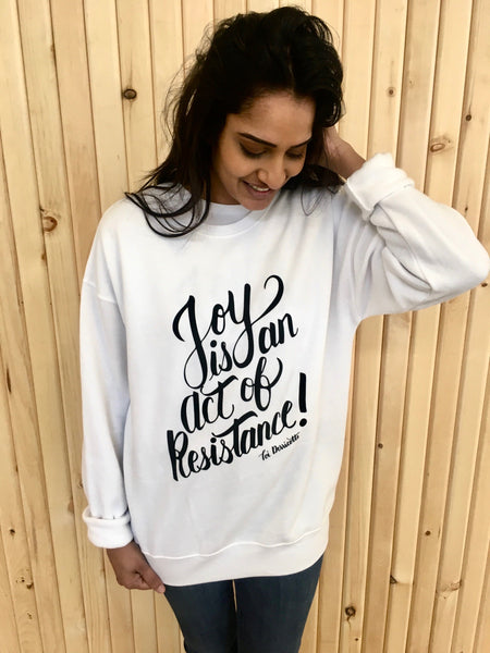 'Joy Is An Act of Resistance' Sweatshirt
