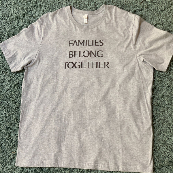 Families Belong Together Unisex Tee - Gray