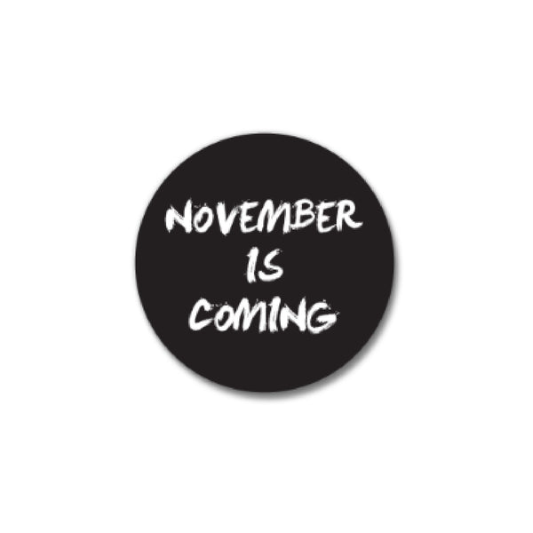 November Is Coming Button