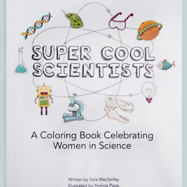 Super Cool Scientists- A Coloring Book Celebrating Women in Science