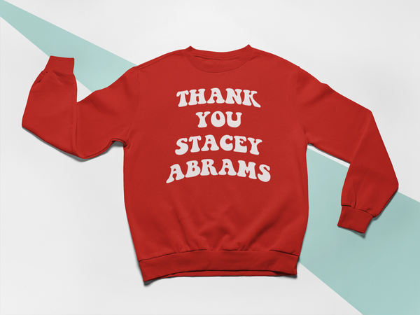 Thank You Stacey Abrams Sweatshirt