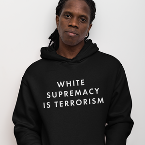 White Supremacy Is Terrorism Hoodie