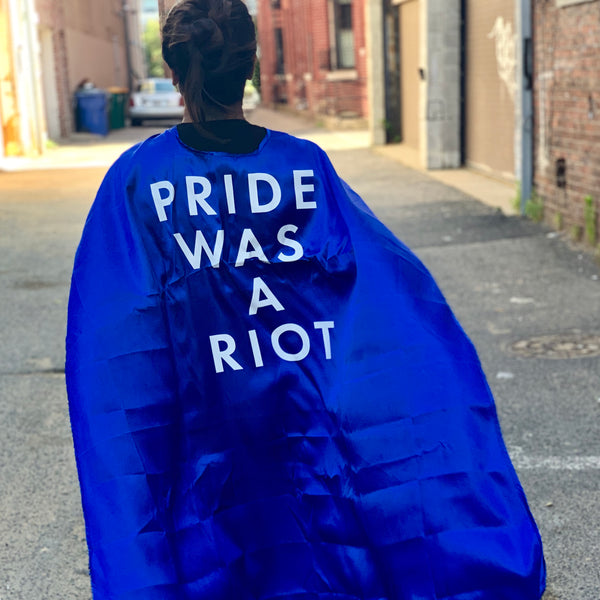 'Pride Was A Riot' Cape