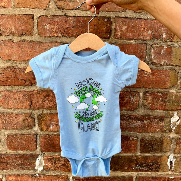 No One Puts Baby On An Uninhabitable Planet Onesie