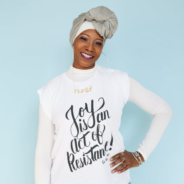 'Joy Is An Act of Resistance' Women's Tee