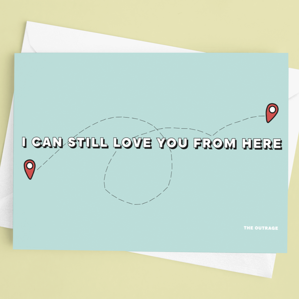 I Can Still Love You From Here Postcard