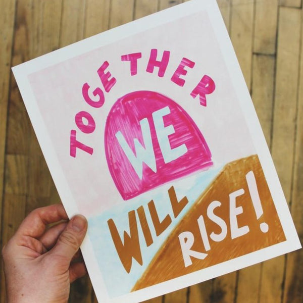 Together We Rise Art Print