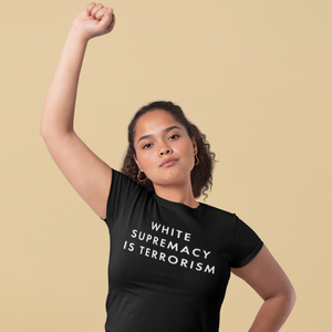 White Supremacy Is Terrorism Unisex Tee