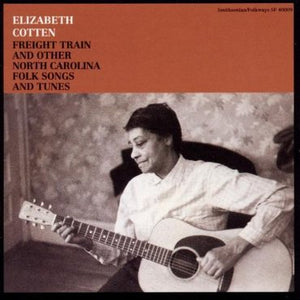 Elizabeth Cotten - Freight Train and Other North Carolina Folk Songs and Tunes