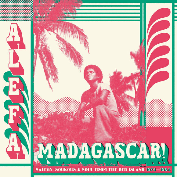 Various Alefa Madagascar - Salegy, Soukous and Soul 1974 - 1984