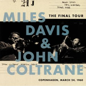 Miles Davis and John Coltrane - The Final Tour: Copenhagen, March 24, 1960