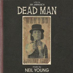 Neil Young - Dead Man: A Film By Jim Jarmusch (soundtrack)