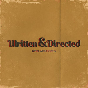 Black Honey - Written & Directed By (Dinked Edition)
