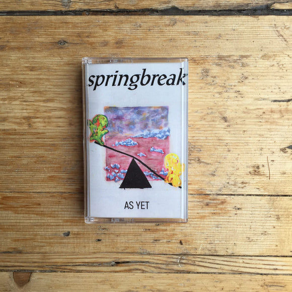 Springbreak - As Yet