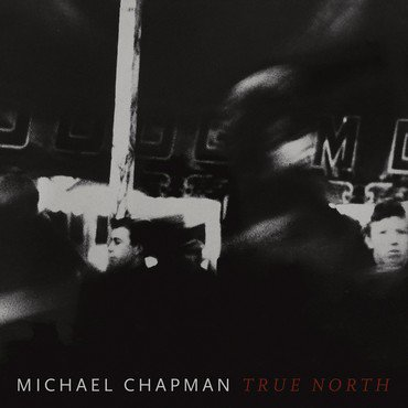 Michael Chapman - True North (coloured vinyl)