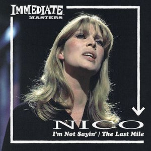 Nico - I'm Not Saying/The Last Mle