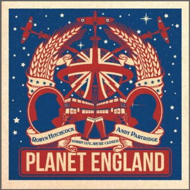 Robyn Hitchcock and Andy Partridge - Planet England