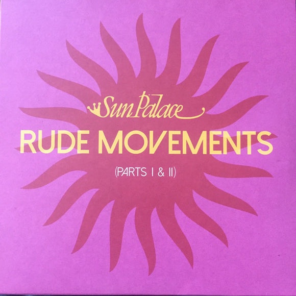 Sun Palace - Rude Movements (parts I & II)