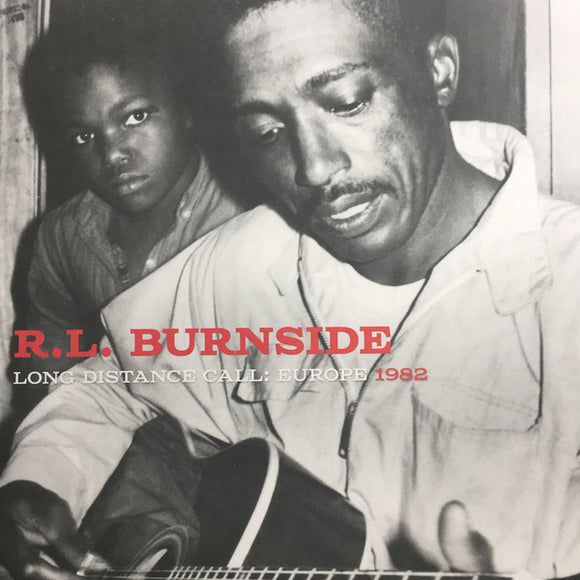 R.L. Burnside - Long Distance Call: Europe 1982