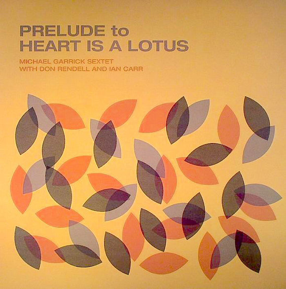 Michael Garrick Sextet - Prelude To Heart Is A Lotus