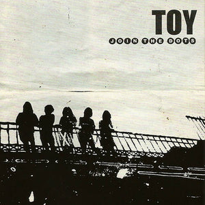 Toy - Join The Dots