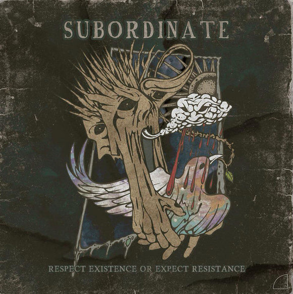 Subordinate - Respect Existence or Expect Resistance