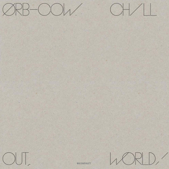 Orb, The - Cow/Chill Out, World