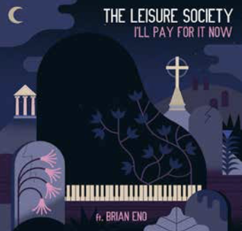 The Leisure Society I'll Pay For It Now (featuring Brian Eno)
