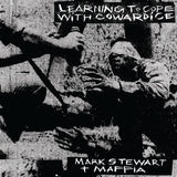 Mark Stewart and Maffia - Learning To Cope With Cowardice / The Lost Tapes (Definitive Edition)