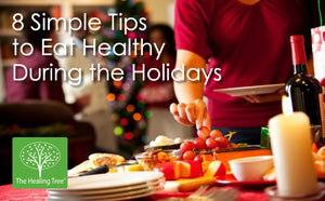 8 Simple Tips to Eat Healthy During the Holidays - The Healing Tree