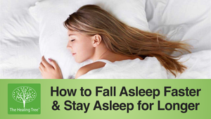 How to Fall Asleep Faster and Stay Asleep for Longer | The Healing Tree