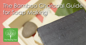 The Bamboo Charcoal Guide for Soap Making