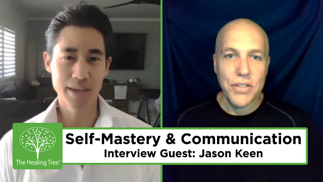 Self-Mastery & Communication with Jason Keen | The Healing Tree