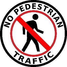 No Pedestrian Traffic Product
