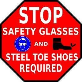 Stop Safety Glasses And Steel Toe Shoes Required Product