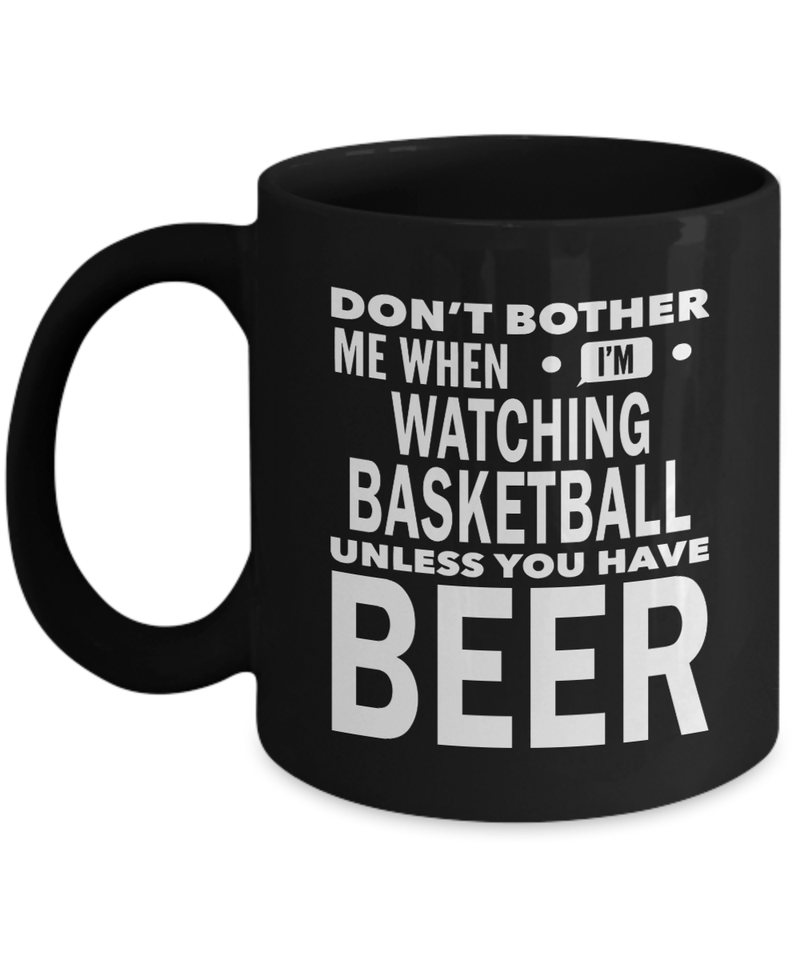 Basketball Coffee Mug Dad Birthday Gifts From Daughter Cute Funny Novelty Cup - Don't Bother Me When I'm Watching Basketball