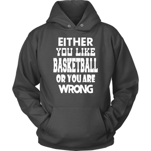 Basketball Hoodie - Either You Like Basketball