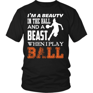 Basketball Shirt - I'm a Beauty in The Hall and a Beast When I Play Ball-T-shirt-Spyder Deals