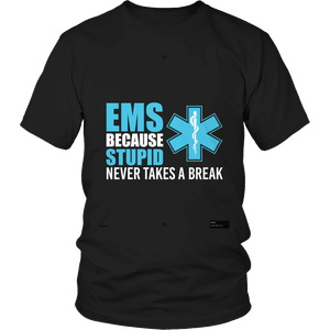 Because Stupid Never Takes A Break-T-shirt-Spyder Deals