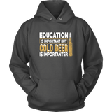 Beer Hoodie - Education Is Important