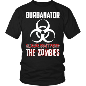 Burbanator Combo Shirt - Please Don't Feed the Zombies-T-shirt-Spyder Deals