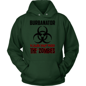 Burbanator Hoodies - Please Don't Feed the Zombies-T-shirt-Spyder Deals